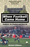 When Football Came Home: England, the English and Euro 96
