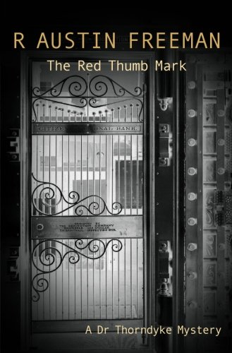 Read Online The Red Thumb Mark (Dr. Thorndyke) pdf