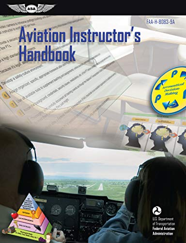 Aviation Instructor's Handbook: FAA-H-8083-9A (FAA...