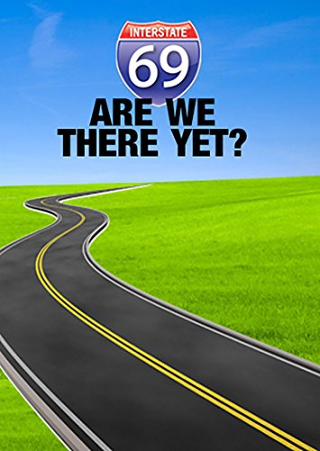 I-69: Are We There Yet? [Blu-ray]