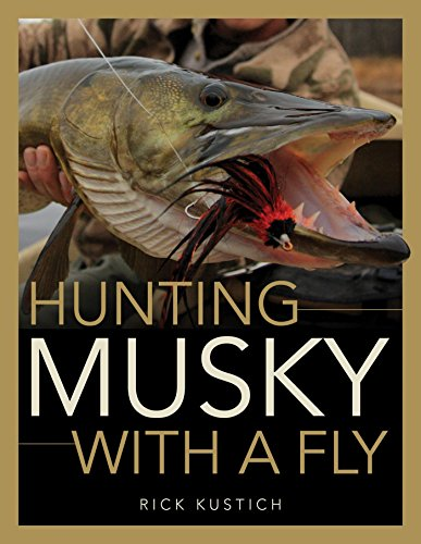 Hunting Musky with a Fly (Musky Fishing Books)
