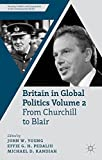 img - for Britain in Global Politics Volume 2: From Churchill to Blair (Security, Conflict and Cooperation in the Contemporary World) book / textbook / text book