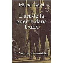 L'art de la guerre dans Dune: La Voie de l'épée-Articles (French Edition)