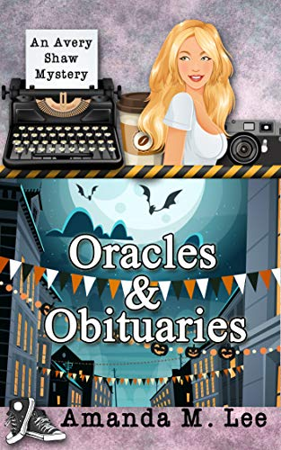 Oracles & Obituaries (An Avery Shaw Mystery Book 15) by [Lee, Amanda M.]