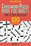 img - for Crossword Puzzle Book for Adults: Take it Easy and Relax: 100 Puzzles Volume 2 book / textbook / text book