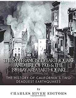 The san francisco earthquake of 1906 the story of the deadliest the san francisco earthquake and fire of 1906 the 1989 bay area earthquake the fandeluxe Image collections