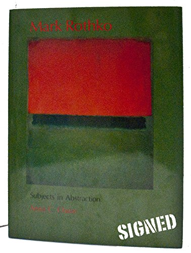 Mark Rothko: Subjects in Abstraction (Yale Publications in the History of Art)