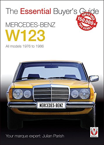 Mercedes-Benz W123: All models 1976 to 1986 (Essential Buyer's Guide)