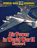 WORLD WAR II JOURNAL Volume 1 - AIR POWER in WORLD WAR II Number 1, Ray Merriam, 1492178705