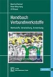 Handbuch Verbundwerkstoffe: Werkstoffe, Verarbeitung, Anwendung