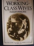 Working Class Wives : Their Health and Conditions, Rice, Margery S., 086068153X