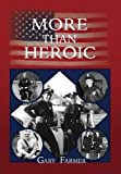 img - for MORE THAN HEROIC: The Spoken Words of Those Who Served With The Los Angeles Police Department book / textbook / text book