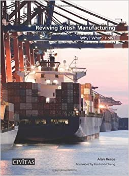 Book Reviving British Manufacturing: Why? What? How?
