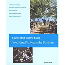 [(How to Start a Home-Based Wedding Photography Business )] [Author: Kristen Jensen] [Dec-2011]