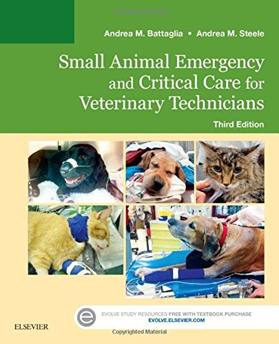 Small Animal Emergency and Critical Care for Veterinary Technicians, 3e (Animal Care Small)