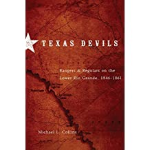 Texas Devils: Rangers and Regulars on the Lower Rio Grande, 1846–1861