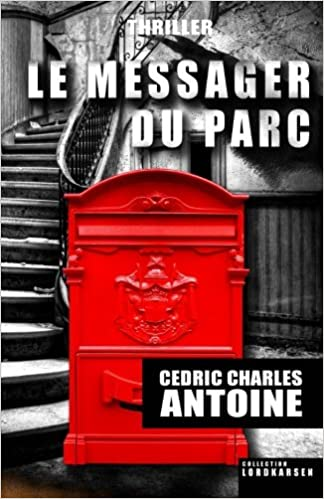 Le Messager du parc (French Edition) (French) Paperback – December 13, 2015