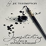 Jumpstarting Your Inner Novelist | Julius Thompson
