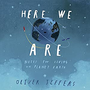 Here We Are: Notes for Living on Planet Earth Audiobook