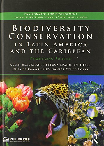 Biodiversity Conservation in Latin America and the Caribbean: Prioritizing Policies (Environment for Development)
