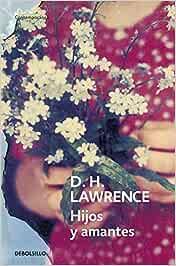 Hijos y amantes (Contemporánea): Amazon.es: Lawrence, D. H
