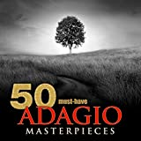 50 Must-Have Adagio Masterpieces Album Cover