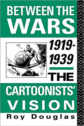Read online Between the Wars 1919-1939: The Cartoonists' Vision PDF