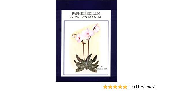 The Paphiopedilum Growers Manual Rev 2nd Ed Lance A Birk