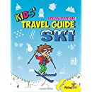 Kids' Travel Guide - Ski: Everything kids need to know before and during their ski trip (Kids' Travel Guide Series) (Volume 90)