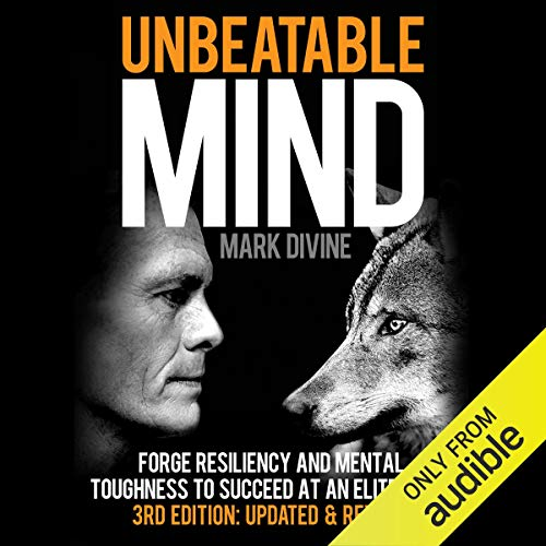 (Unbeatable Mind: Forge Resiliency and Mental Toughness to Succeed at an Elite Level (Third Edition: Updated & Revised))