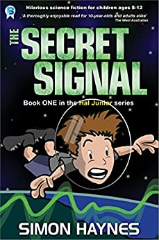 Hal Junior 1: The Secret Signal: science fiction for ages 8-12 by [Haynes, Simon]