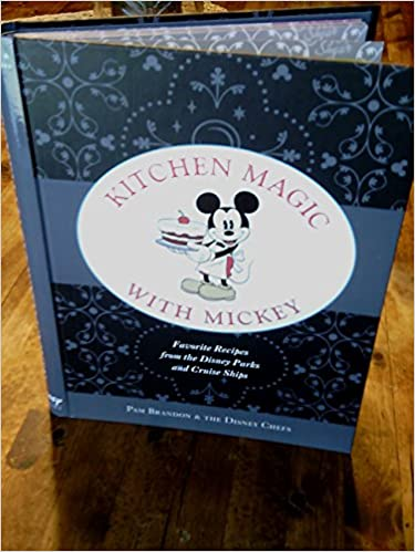 Kitchen Magic With Mickey Pam Brandon And The Disney Chefs