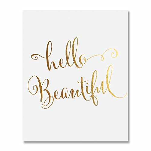 Hello Beautiful Gold Foil Decor Art Print Poster Pretty Girl Nursery Decor  Office Wall Art 8 inches x 10 inches