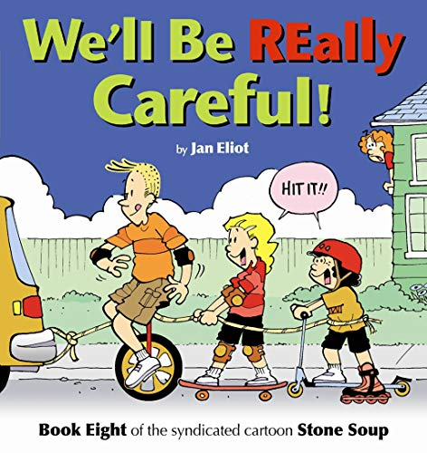 We'll Be Really Careful! (Stone Soup (Four Panel Press)) por Jan Eliot