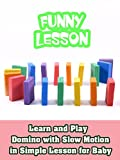 Learn and Play Domino with Slow Motion in Simple Lesson for Baby