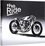 The Ride 2nd Gear: New Custom Motorcyclesand Their Builders. Gentlemen Edition