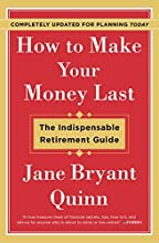How to Make Your Money Last - Completely Updated for Planning: The Indispensable Retirement Guide
