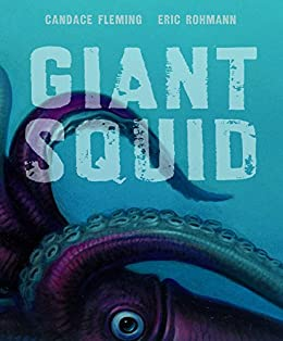 Giant Squid (Robert F. Sibert Informational Book Honor (Awards)) by [Fleming, Candace]