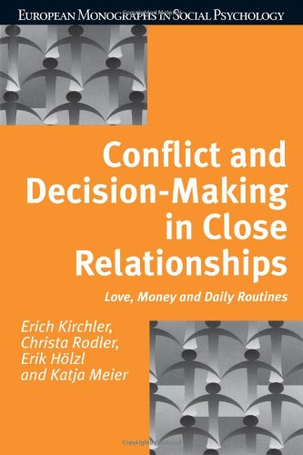 Conflict and Decision Making in Close Relationships: Love, Money and Daily Routines (European Monographs in Social Psych