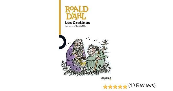 Los Cretinos: Amazon.es: Dahl, Roald, Blake, Quentin: Libros
