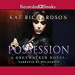 Possession: Greywalker, Book 8 | Kat Richardson