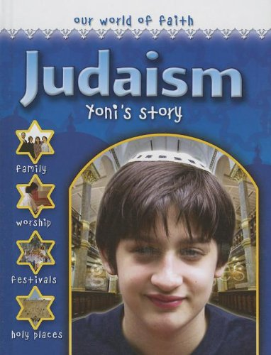 Judaism: Yoni's Story (Our World of Faith) PDF