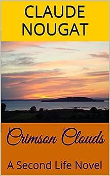 Crimson Clouds: A Second Life Novel by [Nougat, Claude]