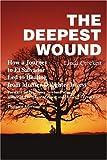 The Deepest Wound, Linda Crockett, 0595199224