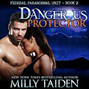 Dangerous Protector: BBW Paranormal Shape Shifter Romance: Federal Paranormal Unit, Book 2 | Milly Taiden