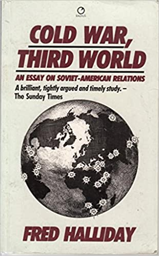 Cold War Third World Essays On Sovietamerican Relations In The  Cold War Third World Essays On Sovietamerican Relations In The S  Radius Books Fred Halliday  Amazoncom Books