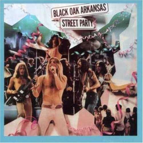 Street Party by Black Oak Arkansas (2002-08-05) -