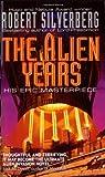 The Alien Years, Robert A. Silverberg, 006105111X