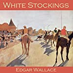 White Stockings | Edgar Wallace