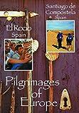 Pilgrimages of Europe: SANTIAGO DE COMPOSTELA, Spain